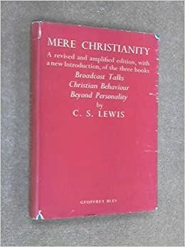 christian behaviour in mere christianity by c s lewis Bibliography lewis, c s mere christianity : a revised and amplified edition, with a new introduction, of the three books, broadcast talks, christian behaviour, and beyond personality 1st harpercollins ed san francisco: harpersanfrancisco, 2001 lewis, cs present concerns 1st american ed.