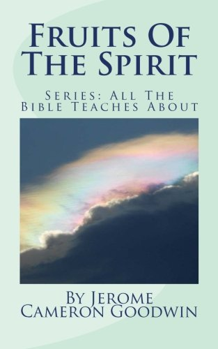 Fruits Of The Spirit: All The Bible Teaches About: Volume 62