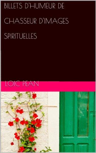 Couverture du livre BILLETS D'HUMEUR DE CHASSEUR D'IMAGES SPIRITUELLES