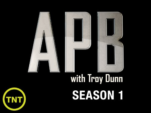APB with Troy Dunn  Season 1