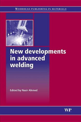 New Developments In Advanced Welding (Woodhead Publishing Series In Welding And Other Joining Technologies)