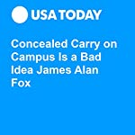 Concealed Carry on Campus Is a Bad Idea James Alan Fox | James Alan Fox