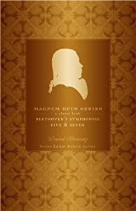 Beethovens Symphonies Five And Seven A Closer Look Magnum Opus by Continuum International Publishing Group Ltd.