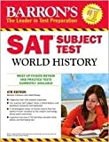 img - for Barron's SAT Subject Test World History 4th (forth) edition Text Only book / textbook / text book