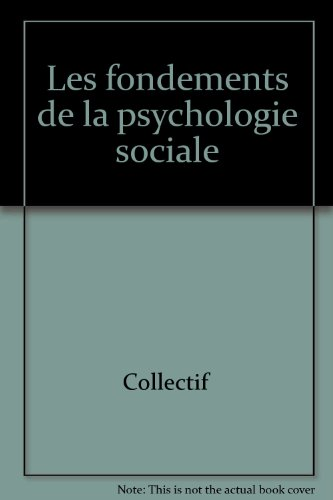Les Fondements de la psychologie sociale (French Edition)
