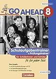 Go Ahead - Ausgabe für die sechsstufige Realschule in Bayern: 8. Jahrgangsstufe - Schulaufgabentrainer Neubearbeitung, inkl. CD und Lösungen title=