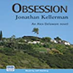Obsession (       UNABRIDGED) by Jonathan Kellerman Narrated by Jeff Harding
