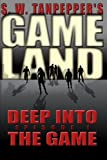 img - for Deep Into the Game: S.W. Tanpepper's GAMELAND (Episode 1) (Volume 1) book / textbook / text book