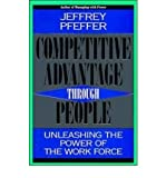 img - for [(Competitive Advantage Through People: Unleashing the Power of the Workforce )] [Author: Jeffrey Pfeffer] [Jan-1996] book / textbook / text book