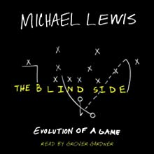 The Blind Side: Evolution of a Game (       ABRIDGED) by Michael Lewis Narrated by Grover Gardner