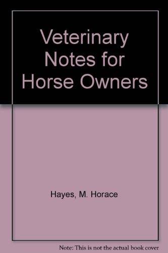 Veterinary Notes For Horse Owners; An Illustrated Manual Of Horse Medicine And Surgery
