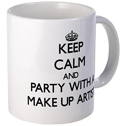 Cafepress Keep Calm And Party With A Make Up Artist Mugs - S White