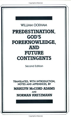 Predestination, God's Foreknowledge, and Future Contingents