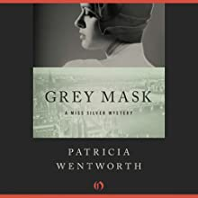 Grey Mask: Miss Silver, Book 1 Audiobook by Patricia Wentworth Narrated by Diana Bishop