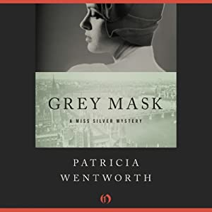 Grey Mask: Miss Silver, Book 1 | [Patricia Wentworth]