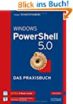 Windows PowerShell 5.0: Das Praxisbuch