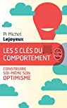 Les 5 cl�s du comportement : Construire soi-m�me son optimisme par Lejoyeux