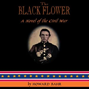 The Black Flower | [Howard Bahr]