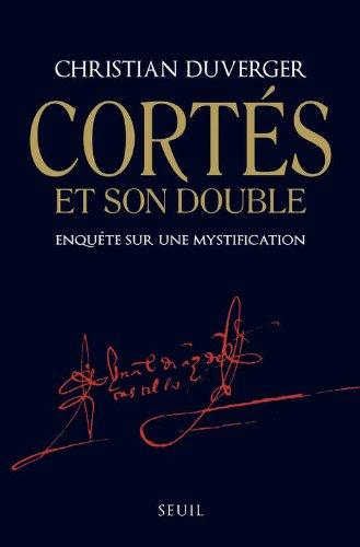 Cortés Et Son Double Enquête Sur Une Mystification Télécharger De