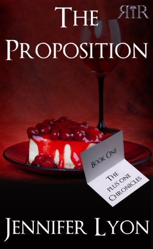 The Proposition (The Plus One Chronicles) by Jennifer Lyon