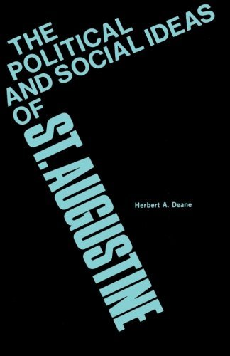The Political and Social Ideas of Saint Augustine by Herbert A. Deane (1966-02-22) (Herbert Deane compare prices)