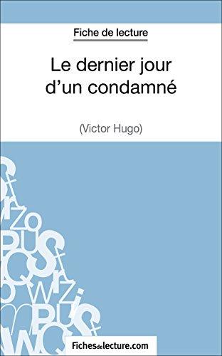 fichesdelecture.com - Fiche de lecture : Le dernier jour d'un condamné (French Edition)