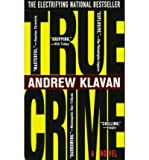 True Crime: The Novel (0440224039) by Klavan, Andrew