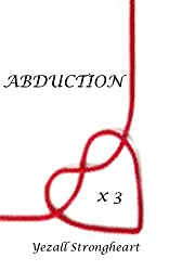 Abduction X 3
