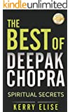 Deepak Chopra: The Best of Deepak Chopra! Spiritual Secrets for Health, Happiness, and Meaningful Life (Spirituality Books, Reincarnation Books) (Spirituality ... Reincarnation Books, Enlightenment Books)