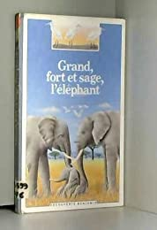Grand, fort et sage, l'éléphant