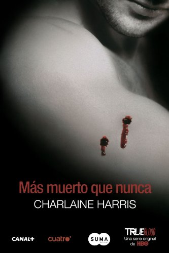 Mas muerto que nunca / Dead as a Doornail (Sookie Stackhouse) (Spanish Edition) (True Blood)
