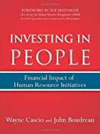Investing in People: Financial Impact of Human Resource Initiatives by Cascio