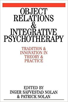 Object Relations and Integrative Psychotherapy: Tradition