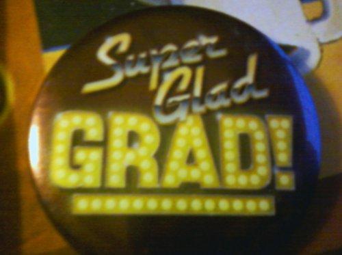 Super Glad Grad Pin
