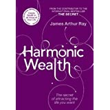 Harmonic Wealth: The Secret of Attracting the Life You Wantby James Ray