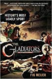 img - for The Gladiators Publisher: St. Martin's Griffin book / textbook / text book