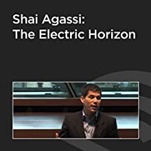 Shai Agassi: The Electric Horizon  by Shai Agassi Narrated by Shai Agassi