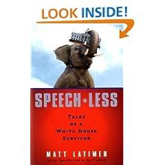 Speech-less: Tales of a White House Survivor