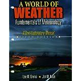 A WORLD OF WEATHER: FUNDAMENTALS OF METEOROLOGY W/CD ROM ~ NESE  JON M