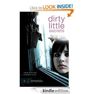 Kindle Book Bargains: Dirty Little Secrets, by C. J. Omololu. Publisher: Walker Childrens (August 10, 2010)