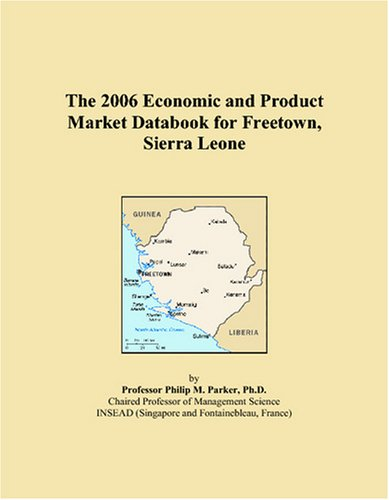 The 2006 Economic and Product Market Databook for Freetown, Sierra Leone