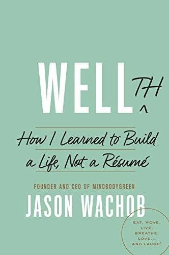 Download Wellth: How I Learned to Build a Life, Not a Résumé