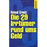 """Die 29 Irrt�mer rund ums Geldvon """"Helmut Creutz"""""""