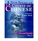 img - for A New Speed-Up Course of Chinese (Senior Grade) : Volume I(Paperback) - 2001 Edition book / textbook / text book