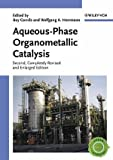 Aqueous-Phase Organometallic Catalysis: Concepts and Applications