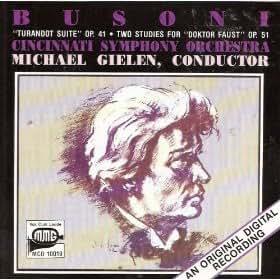 Busoni: Turandot Suite, Two Studies for Doktor Faust