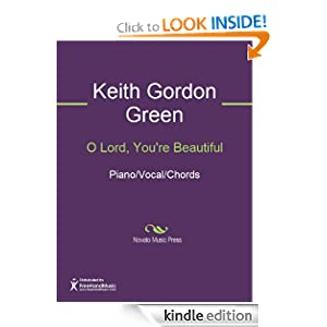 O Lord, You're Beautiful Sheet Music Keith Gordon Green