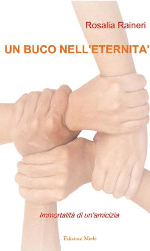 un-buco-nelleternita-narrativa-italian-edition
