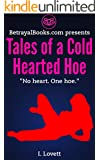 Tales of a Cold Hearted Hoe 2: No heart. One Hoe.