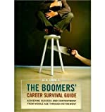 img - for The Boomers' Career Survival Guide: Achieving Success and Contentment from Middle Age Through Retirement (Hardback) - Common book / textbook / text book